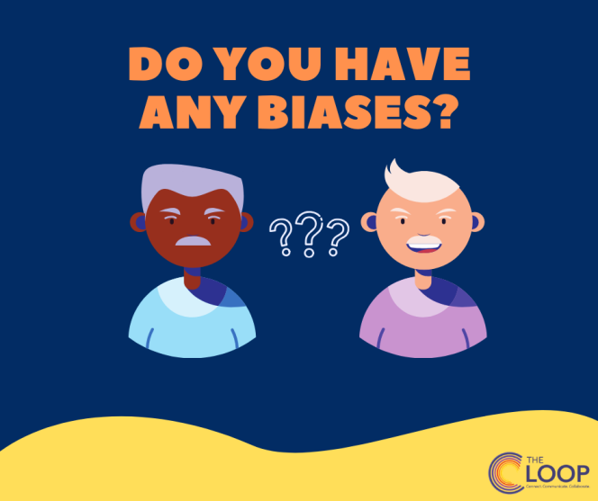 Do you have any biases?
